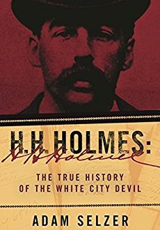 Review: H. H. Holmes: The True History of the White City Devil