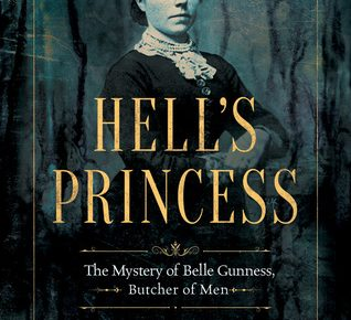 Book Review: Hell's Princess: The Mystery of Belle Gunness, Butcher of Men